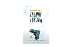 Książka Zabawy z bronią - autor Szczepan Twardoch